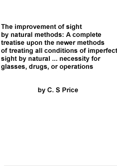 The Improvement of Sight by Natural Methods