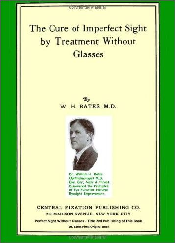 The Cure Of Imperfect Sight By Treatment Without Glasses - 1st Edition Title