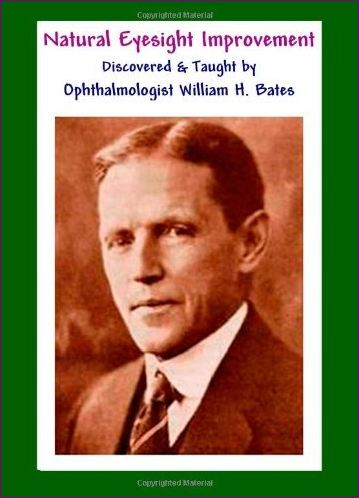 Natural Eyesight Improvement Discovered and Taught by Ophthalmologist William H. Bates: PAGE TWO - Better Eyesight Magazine